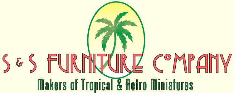 S & S Furniture Company, Makers of Tropical & Retro Miniatures